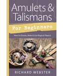Amulets & Talismans for Beginners by Richard Webster