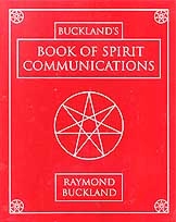 Book of Spirit Communications by Raymond Buckland